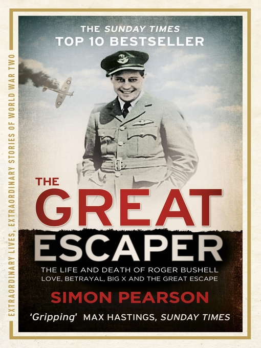 The Great Escaper (eBook): The Life and Death of Roger Bushell--Love, Betrayal, Big X and The Great Escape