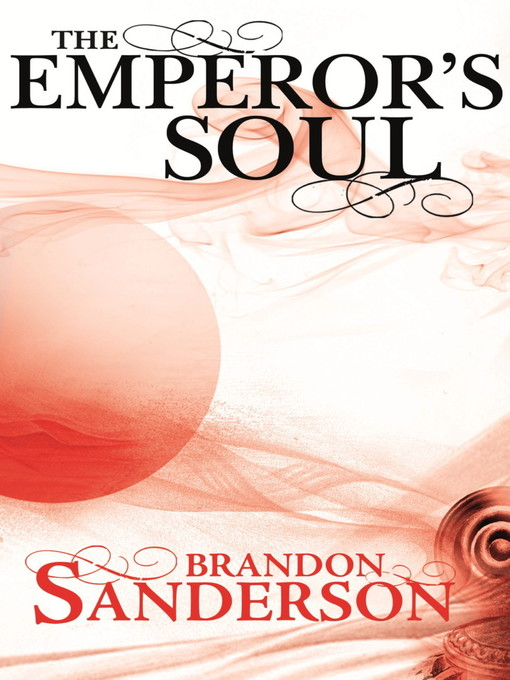 The Emperor's Soul (eBook): Elantris Series, Book 2