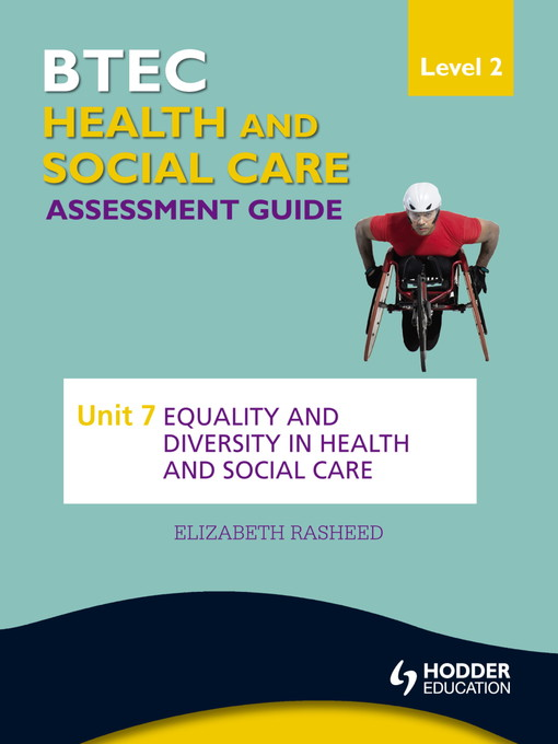 BTEC First Health and Social Care Level 2 Assessment Guide (eBook): Unit 7 Equality and Diversity in Health and Social Care