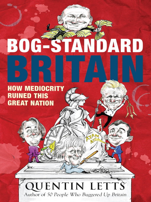 Bog-Standard Britain: How Mediocrity Ruined This Great Nation (eBook)