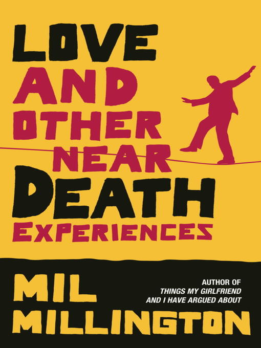 Love and Other Near Death Experiences (eBook)