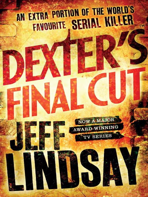 Dexter's Final Cut (eBook): Dexter Series, Book 7