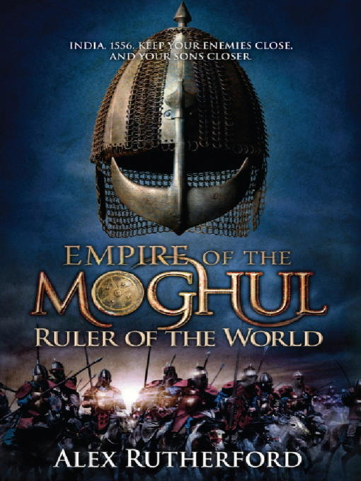 Ruler of the World: Empire of the Moghul Series, Book 3 - Empire of the Moghul (eBook)