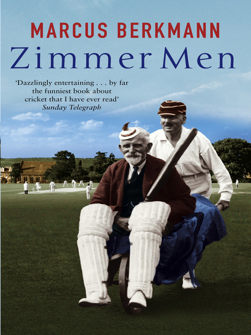 Zimmer Men (eBook): The Trials and Tribulations of the Ageing Cricketer