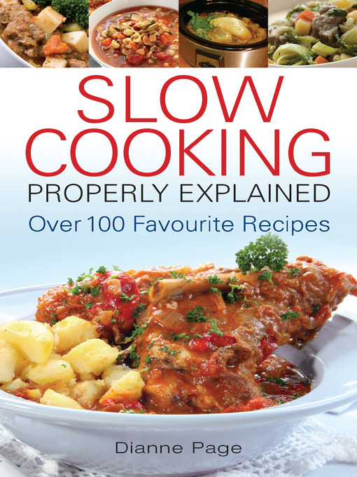 Slow Cooking Properly Explained: Over 100 Favourite Recipes (eBook)