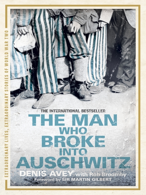 The Man Who Broke into Auschwitz (eBook)