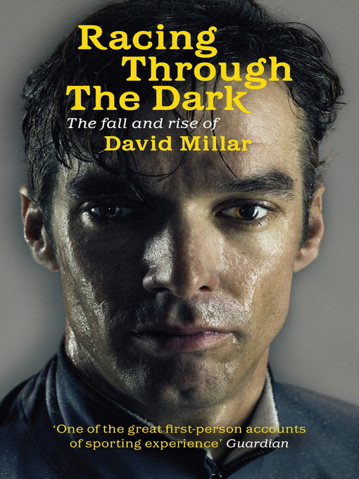 Racing Through the Dark (eBook): The Fall and Rise of David Millar