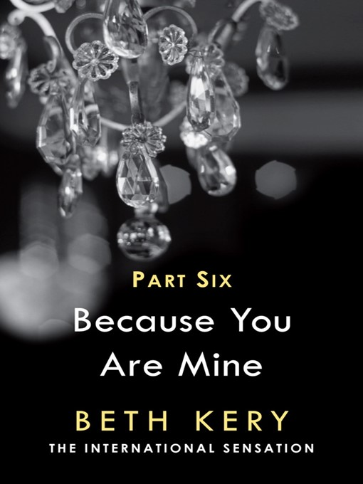 Because You Are Mine, Part 6 (eBook): Because You Torment Me