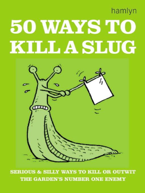 50 Ways to Kill a Slug (eBook)