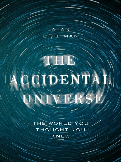 The Accidental Universe: The World You Thought You Knew (eBook)