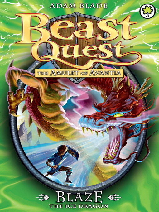 Blaze the Ice Dragon (eBook): Beast Quest: The Amulet of Avantia Series, Book 4