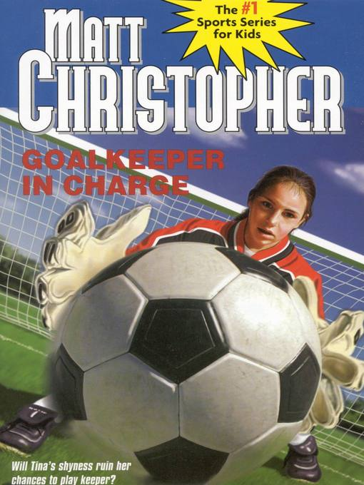 Goalkeeper in Charge - Matt Christopher Sports Fiction (eBook)