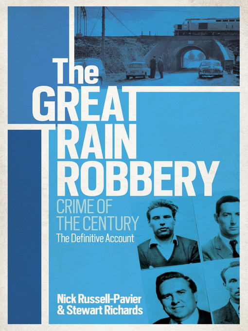 The Great Train Robbery: Crime of the Century (eBook): The Definitive Account