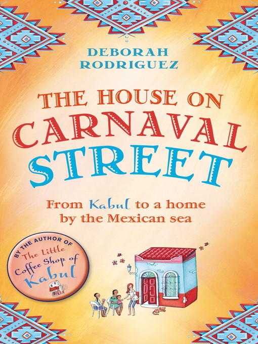 The House on Carnaval Street (eBook): From Kabul to a Home by the Mexican Sea