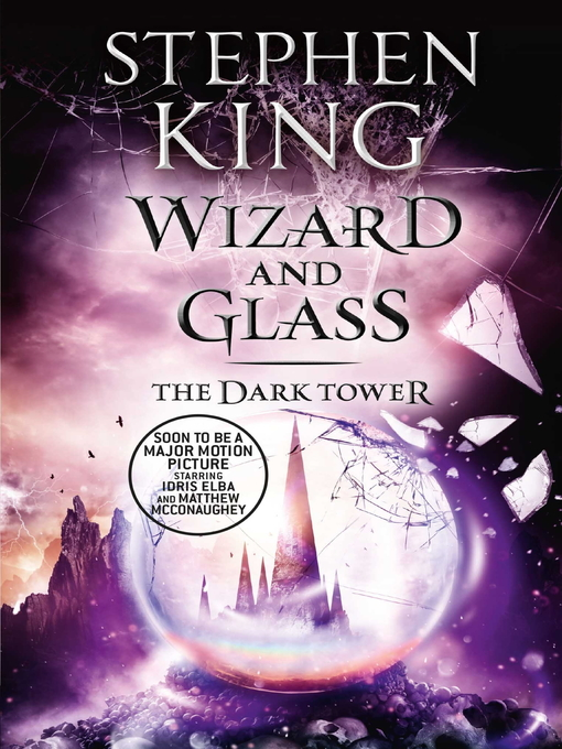 Wizard and Glass: The Dark Tower Series, Book 4 - The Dark Tower (eBook)