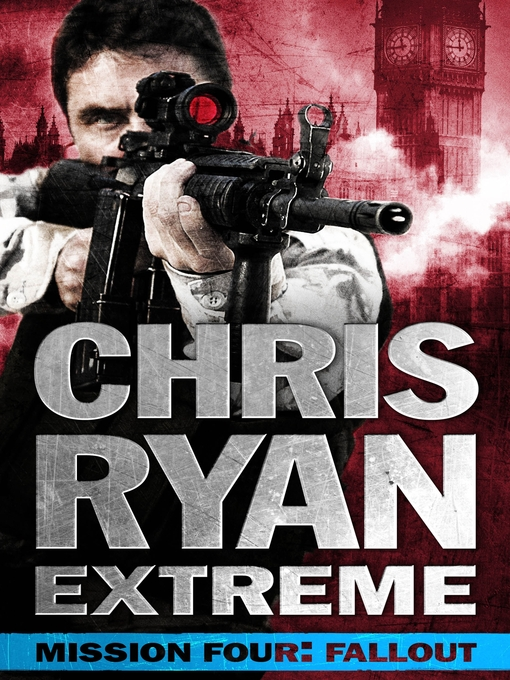 Fallout (eBook): Chris Ryan Extreme: Hard Target Mission Series, Book 4