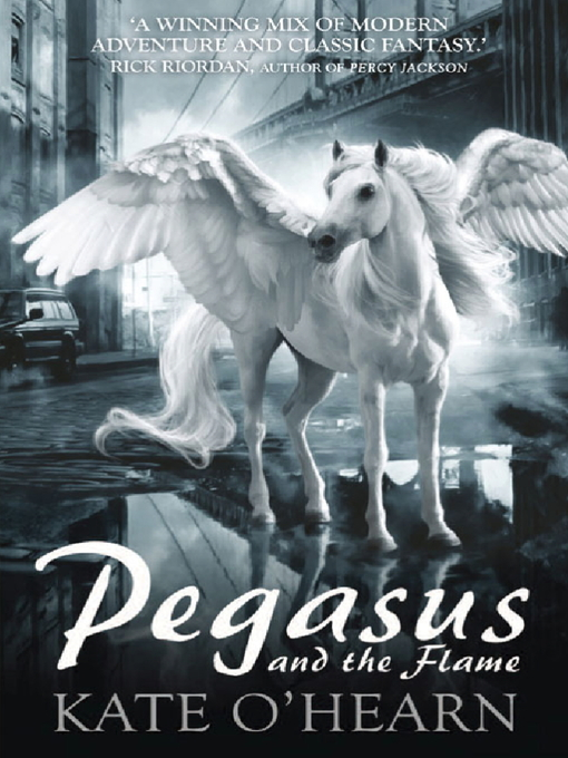Pegasus and the Flame (eBook): Pegasus Series, Book 1