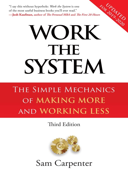 Work The System: The Simple Mechanics of Making More and Working Less (eBook)
