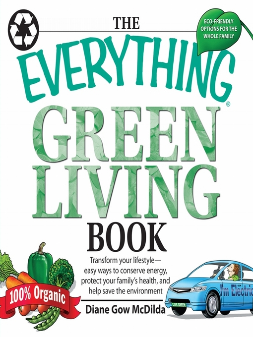 The Everything Green Living Book (MP3): Transform Your Lifestyle—Easy Ways to Conserve Energy, Protect Your Family's Health, and Help Save