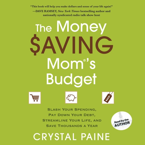 The money saving mom's budget [electronic resource] : Slash Your Spending, Pay Down Your Debt, Streamline Your Life, and Save Thousands a Year.