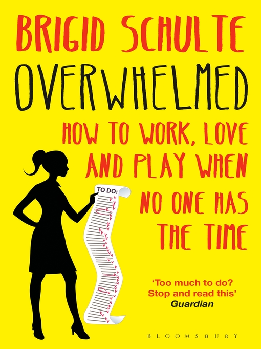 Overwhelmed (eBook): Work, Love and Play When No One Has The Time
