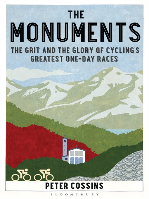 The Monuments (eBook): The Grit and the Glory of Cycling's Greatest One-day Races
