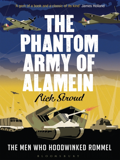 The Phantom Army of Alamein: How the Camouflage Unit and Operation Bertram Hoodwinked Rommel (eBook)