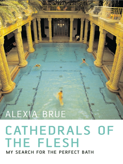 Cathedrals of the Flesh (eBook): My Search for the Perfect Bath
