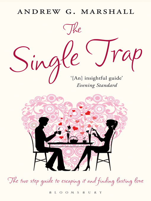 The Single Trap (eBook): The Two Step Guide to Escaping It and Finding Lasting Love