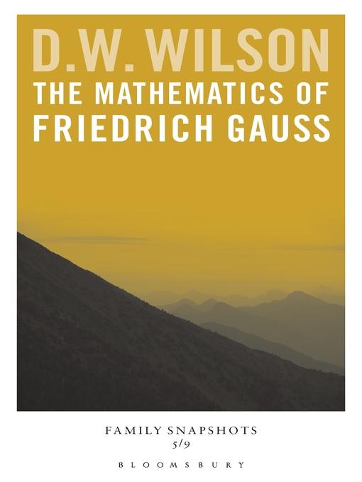 The Mathematics of Friedrich Gauss (eBook)