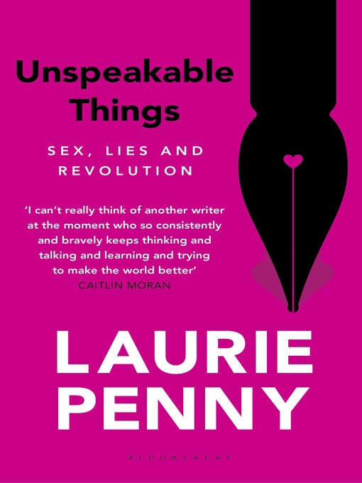 Unspeakable Things (eBook): Sex, Lies and Revolution