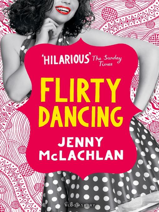 Flirty Dancing (eBook): Mean Girls, Fierce Moves, and One Major Hottie