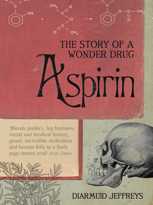Aspirin (eBook): The Extraordinary Story of a Wonder Drug