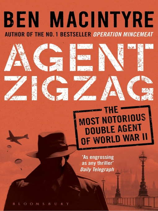 Agent Zigzag (eBook): The True Wartime Story of Eddie Chapman: Lover, Traitor, Hero, Spy