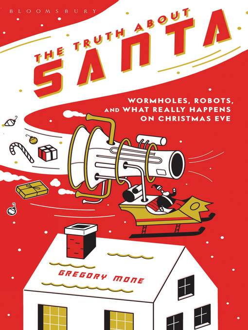 The Truth About Santa: Wormholes, Robots and What Really Happens on Christmas Eve (eBook)
