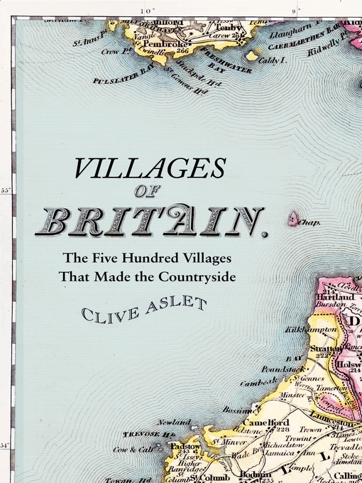 Villages of Britain (eBook): The Five Hundred Villages that Made the Countryside