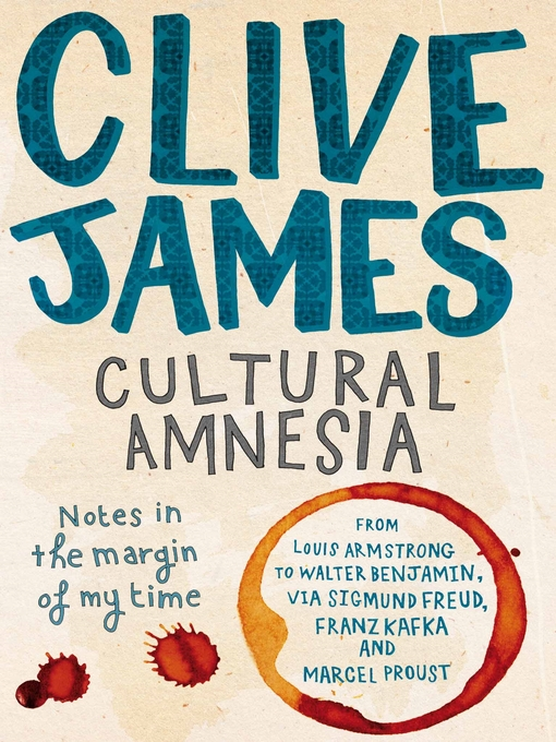 Cultural Amnesia (eBook): Notes in the Margin of My Time