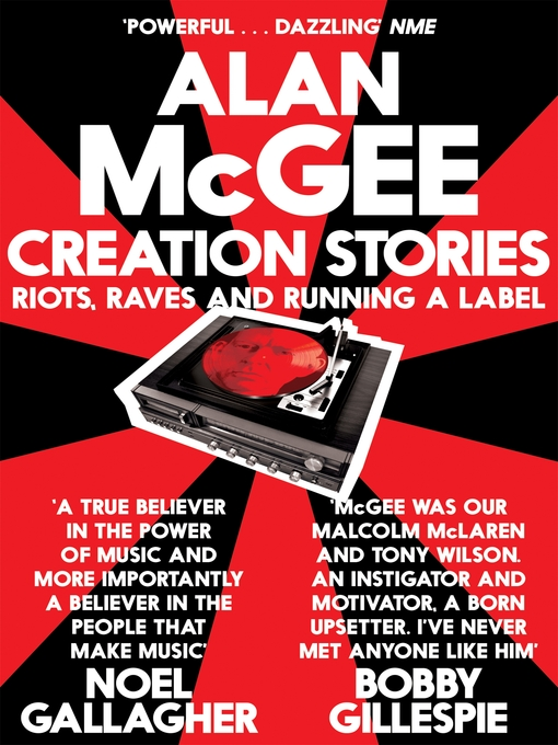 Creation Stories: Riots, Raves and Running a Label (eBook)