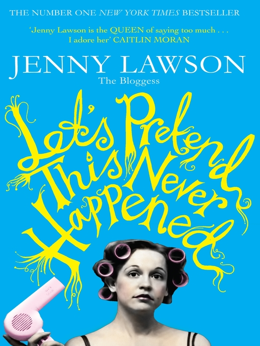 Let's Pretend This Never Happened (eBook): (A Mostly True Memoir)