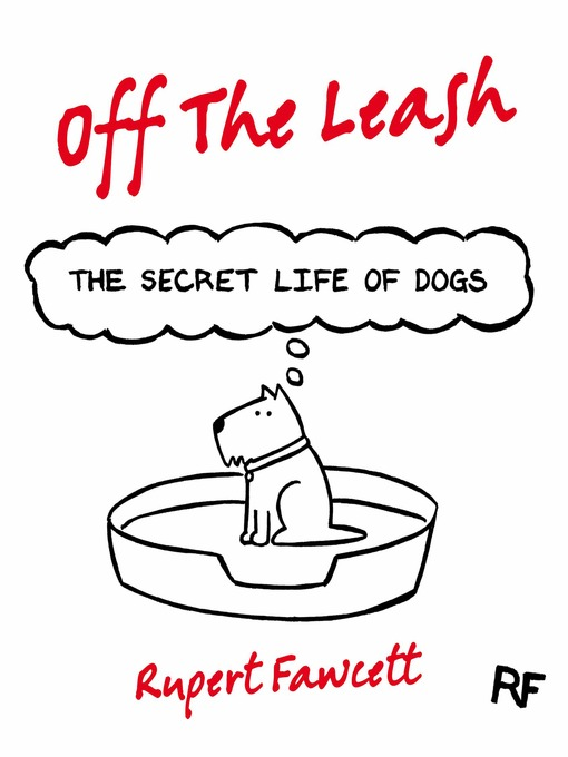 Off the Leash: The Secret Life of Dogs (eBook)