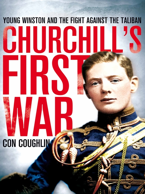 Churchill's First War (eBook): Young Winston and the Fight Against the Taliban