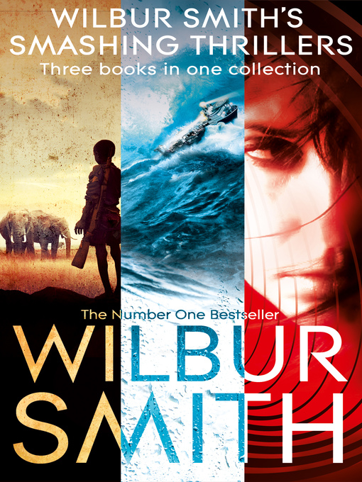 Wilbur Smith's Smashing Thrillers (eBook): Hungry as the Sea, Wild Justice and Elephant Song