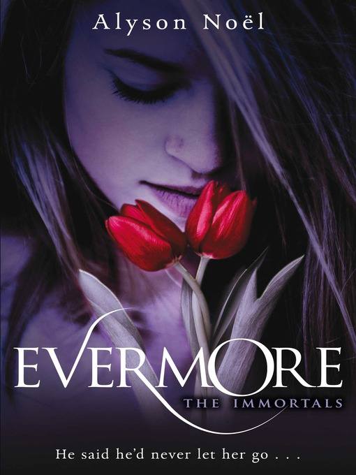 Evermore (eBook): The Immortals Series, Book 1