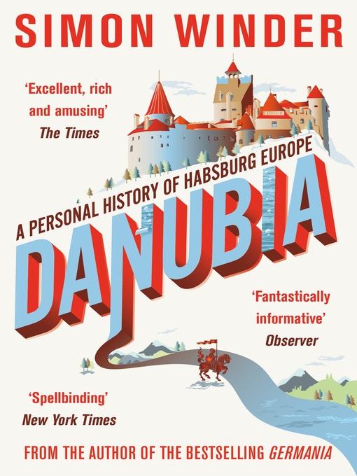 Danubia (eBook): A Personal History of Habsburg Europe