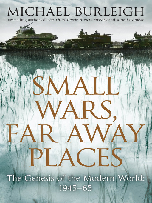 Small Wars, Far Away Places: The Genesis of the Modern World 1945-65 (eBook)