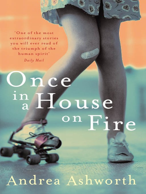 once in a house on fire andrea ashworth essay Free essay: dee sees herself as an improvement of the life which she lived in her   changing feelings towards peter and andrea in once in a house on fire   ashworth at the beginning of the novel, a freak accident robbed andrea of a.