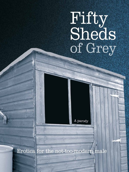Fifty Sheds of Grey (eBook): A Parody: Erotica for the not-too-modern male