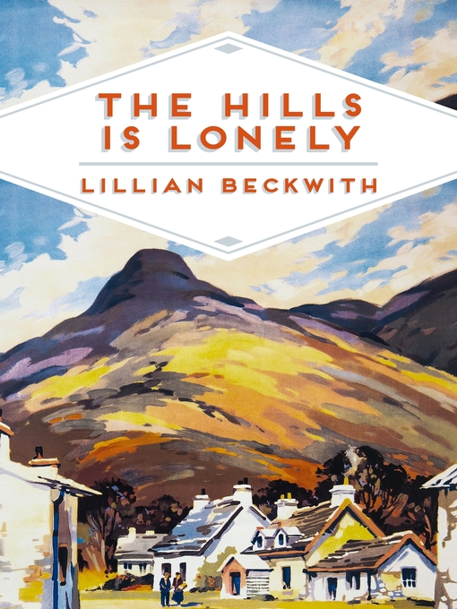 The Hills is Lonely (eBook): Lillian Beckwith's Hebridean Tales Series, Book 1
