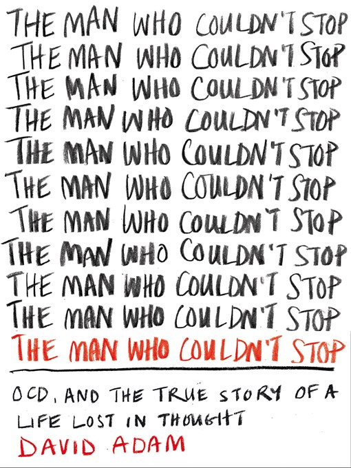The Man Who Couldn't Stop (eBook): OCD and the true story of a life lost in thought