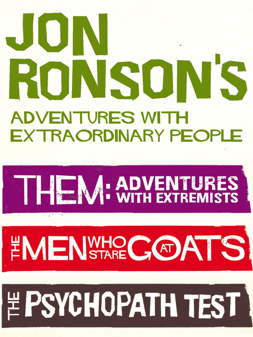 Jon Ronson's Adventures with Extraordinary People (eBook): Them / The Men Who Stare at Goats / The Psychopath Test
